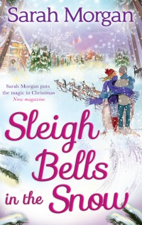 🎄Novel Of The Week [Christmas Edition]: Sleigh bells in the snow by Sarah Morgan